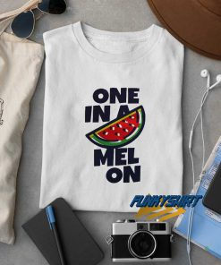 One In A Melon t shirt