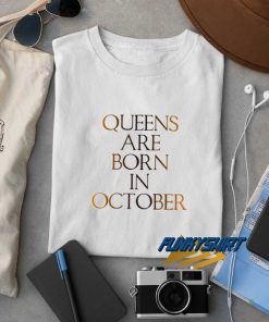 Queens Are Born In October Letter t shirt