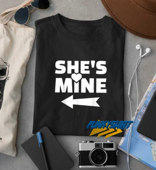 Shes Mine t shirt