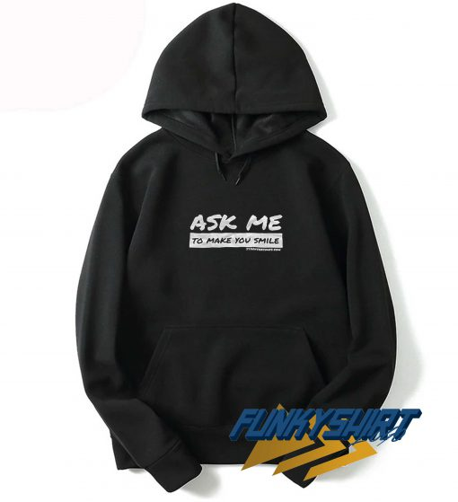Ask Me To Make You Smile Letter Hoodie