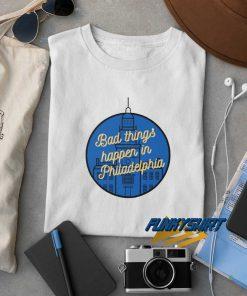 Bad Things Happen In Philadelphia Logo t shirt
