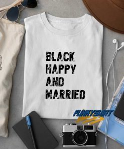 Black Happy And Married t shirt