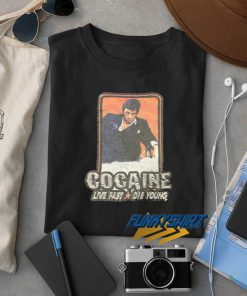 Cocaine Live Fast Die Young t shirt