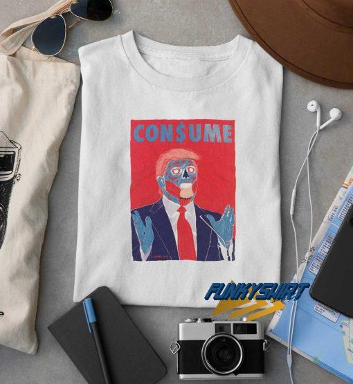 Consume Donald Trump t shirt