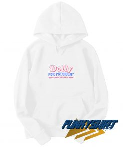Dolly for President Make Country Music Great Again Hoodie