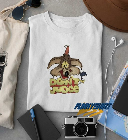 Dont Judge Looney Toons t shirt