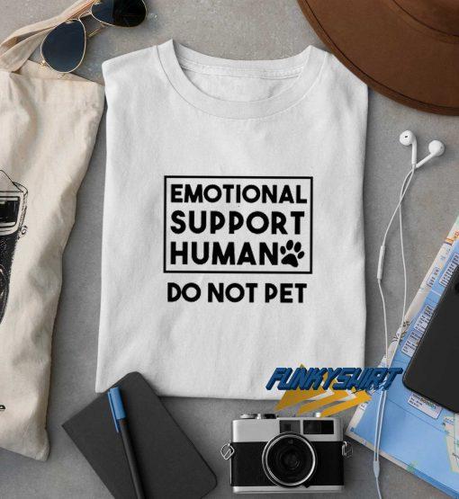 Emotional Support Human t shirt