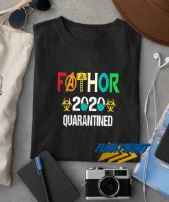 Fathor 2020 Quarantined t shirt