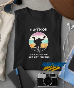 Fathor Like A Normal Dad Vintage t shirt