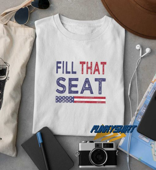Fill That Seat USA Flag New t shirt