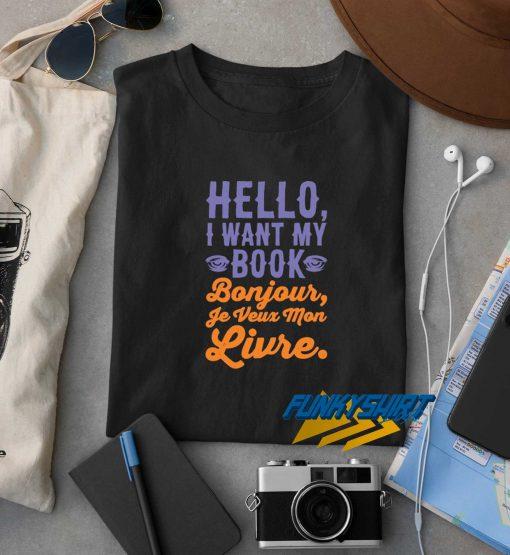 Hello I Want My Book Parody t shirt