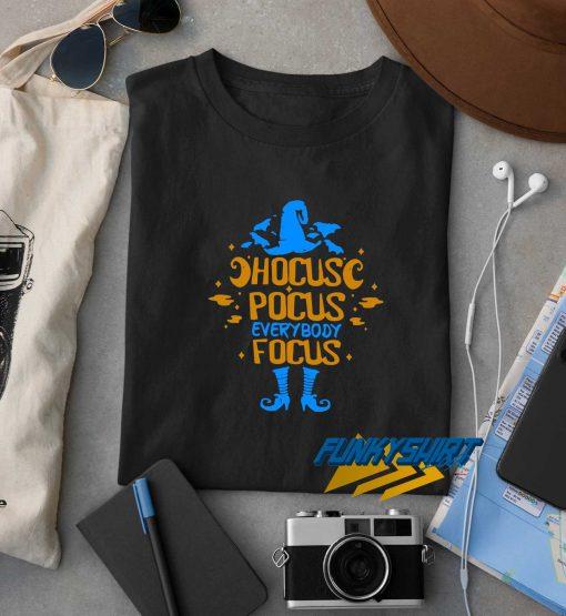 Hocus Pocus Everybody Focus Halloween t shirt
