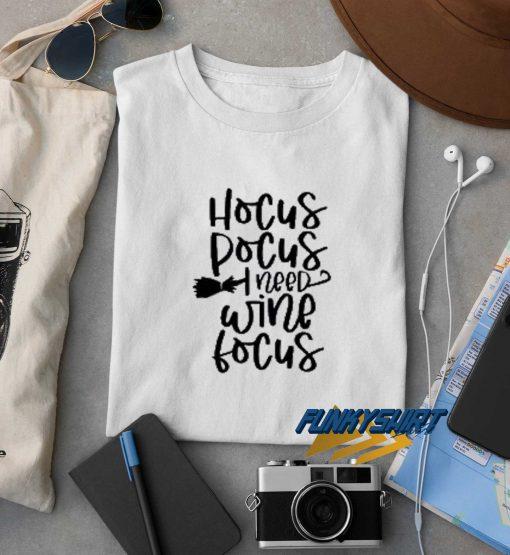 Hocus Pocus I Need Wine Focus t shirt