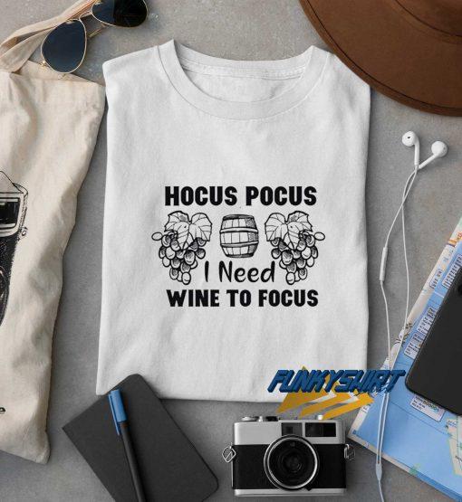 Hocus Pocus I Need Wine To Focus t shirt