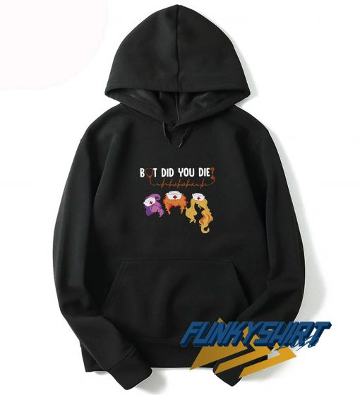 Hocus Pocus Nurse But Did You Die Halloween Hoodie
