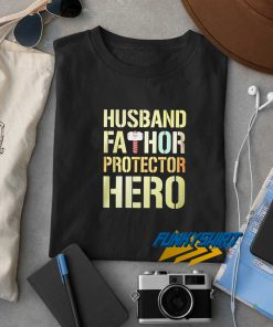 Husband Fathor Protector Hero t shirt