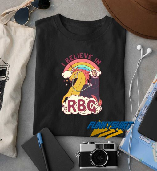 I Believe In RBG t shirt
