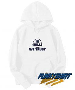 In Bill Belichick We Trust Hoodie