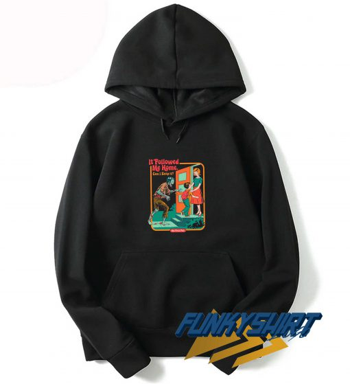 It Followed Me Home Hoodie