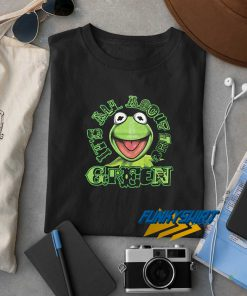 Its All About The Green Kermit t shirt