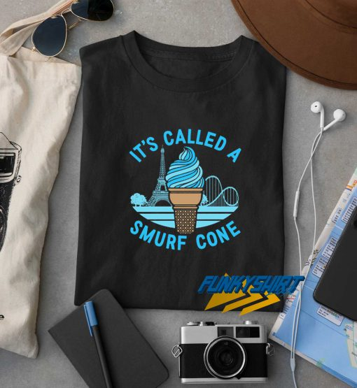 Its Called A Smurf Cone t shirt