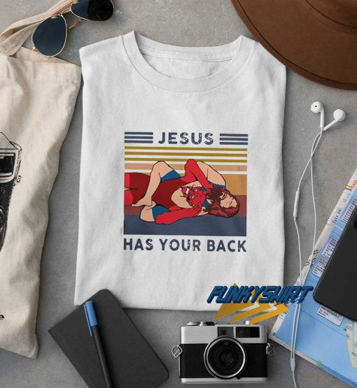 Jesus Has Your Back t shirt