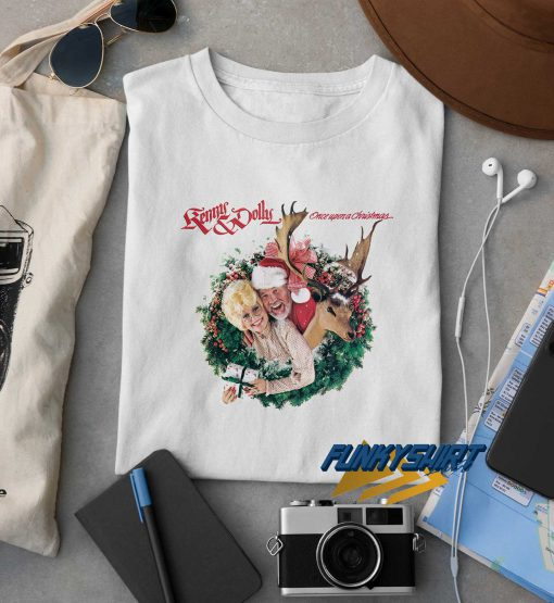 Kenny and Dolly Parton Once Upon A Christmas t shirt