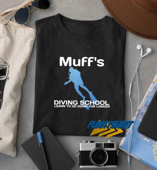 Muffs Diving School Funny t shirt