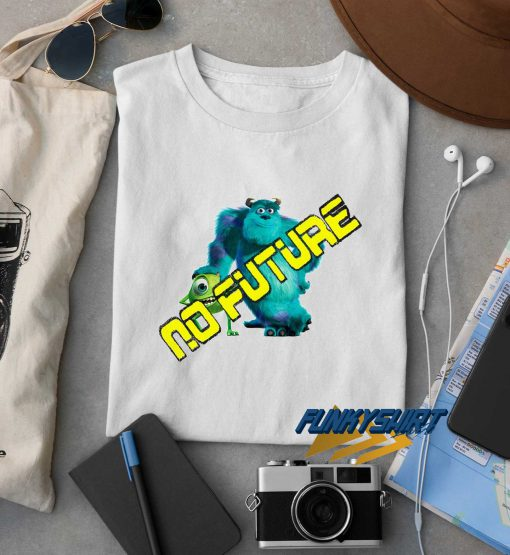 No Future Monsters Inc t shirt