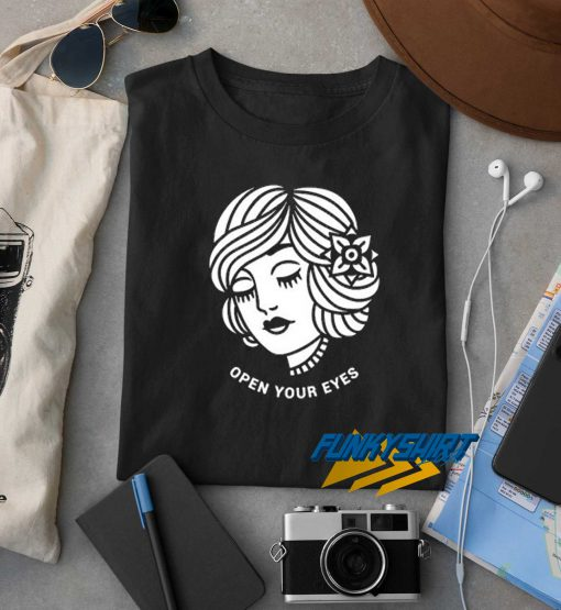 Open Your Eyes t shirt