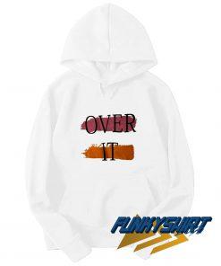 Over It Hoodie