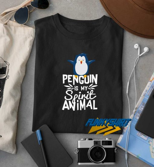 Penguin Is My Spirit Animal t shirt