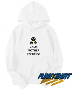 Pinguin Keep Calm Mother Fuckers Hoodie