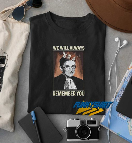 RBG We Will Always Remember You t shirt
