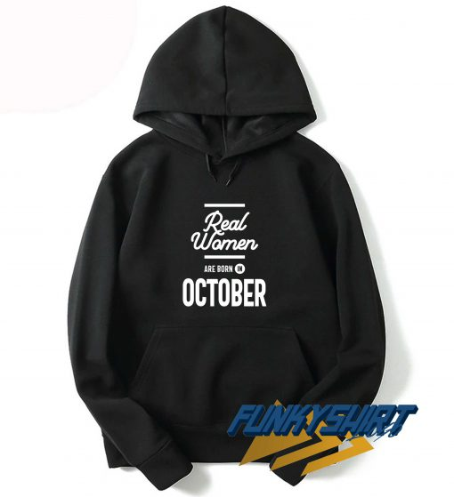 Real Women Are Born In October Hoodie