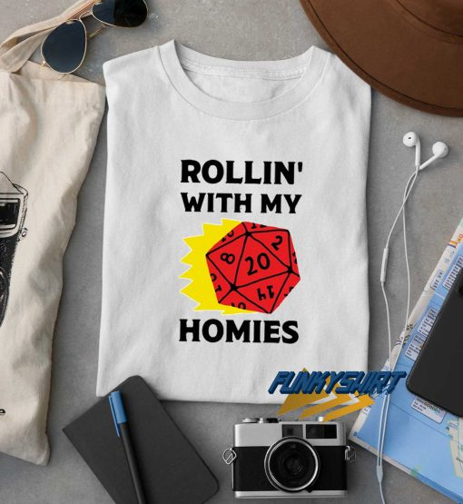 Rollin With My Homies t shirt