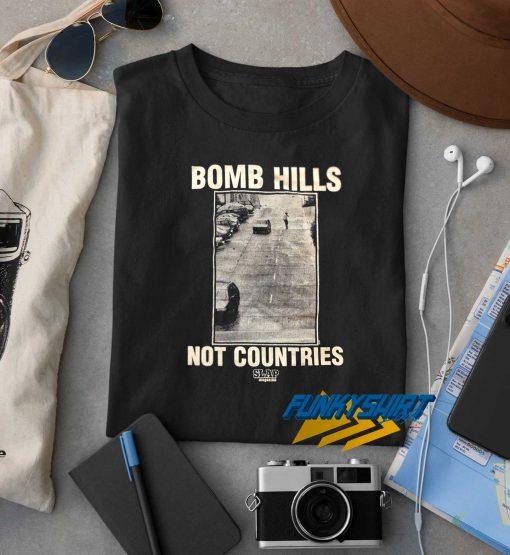 SLAP Magazine Bomb Hills Not Countries t shirt