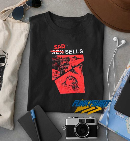 Sad Sells t shirt