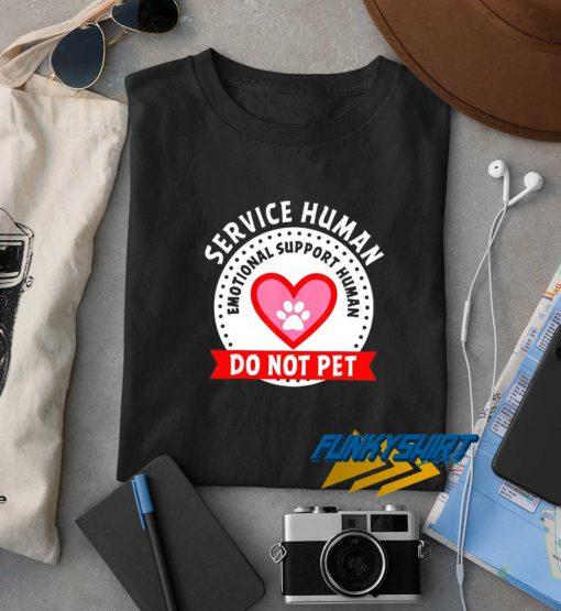 Service Human Do Not Pet t shirt