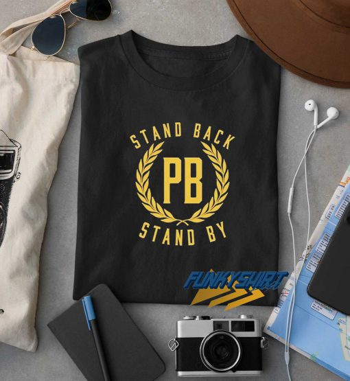 Stand Back Pb Stand By Logo t shirt
