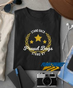 Stand Back proud Boys stand By Star Logo t shirt