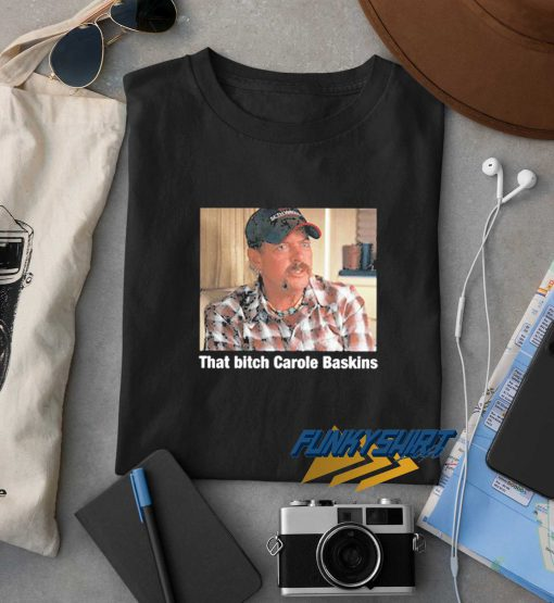 That Bitch Carole Baskin New t shirt
