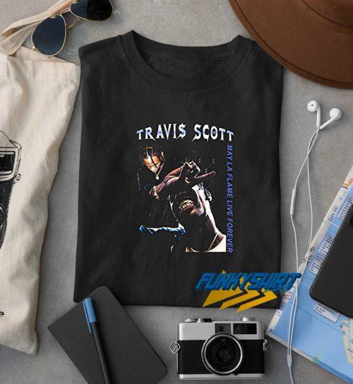 Travis Scott My La Flame Live Forever t shirt