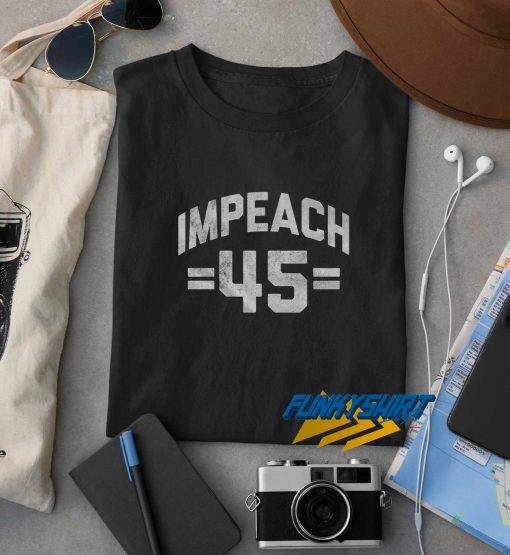Trump Impeach 45 t shirt