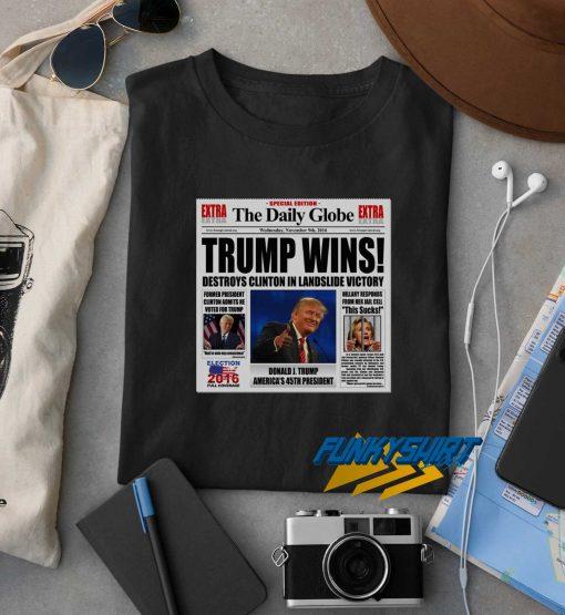Trump Wins Anti Clinton Newspaper Satire t shirt