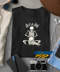 Victim Naked Skeleton Get A Job t shirt