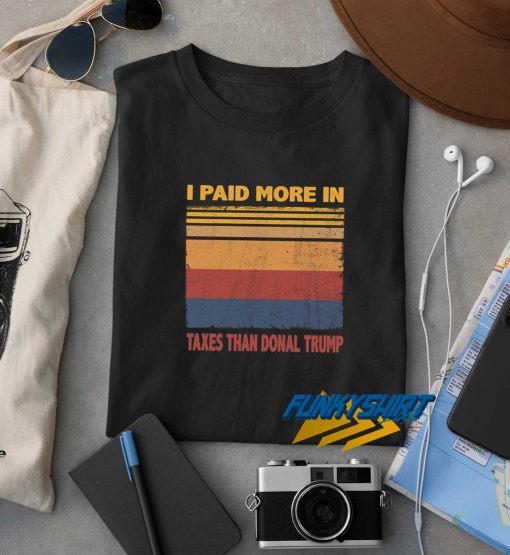Vintage Paid More Taxes Than Donald Trump t shirt