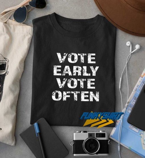 Vote Early Vote Often Vintage Logo t shirt