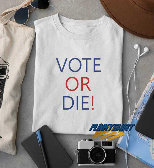 Vote Or Die Logo t shirt