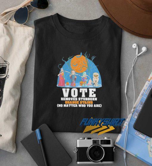 Vote Removes Stubborn t shirt
